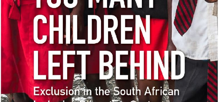 Too many children left behind: Exclusion in the South African Inclusive Education System