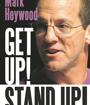 Extract from Mark Heywood's new book, Get Up! Stand Up!
