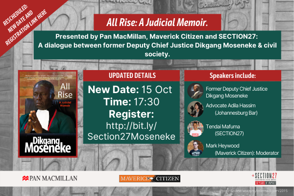 All Rise: A Judicial Memoir. Presented by Pan MacMillan, Maverick Citizen and SECTION27: a dialogue between former Deputy Chief Justice Dikgang Moseneke and civil society.